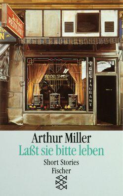 Lasst sie bitte leben von Miller,  Arthur