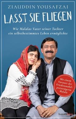 Lasst sie fliegen von Carpenter,  Louise, Uplegger,  Sybille, Yousafzai,  Malala, Yousafzai,  Ziauddin