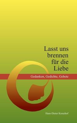 Lasst uns brennen für die Liebe von Kreuzhof,  Hans-Dieter