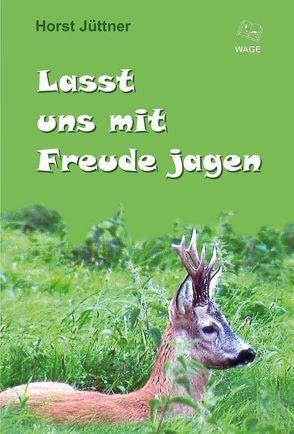 Lasst uns mit Freude jagen von Jüttner,  Horst
