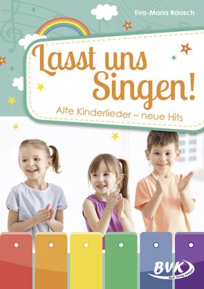 Lasst uns singen! von Rausch,  Eva-Maria