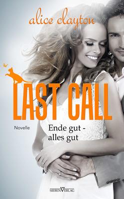 Last Call – Ende gut, alles gut von Clayton,  Alice, Weisenberger,  Julia