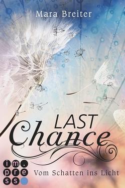 Last Chance. Vom Schatten ins Licht. (Band 2) von Breiter,  Mara