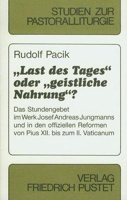 """""""Last des Tages"""" oder """"geistliche Nahrung""""? von Pacik,  Rudolf"""