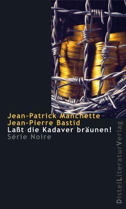 Laßt die Kadaver bräunen! von Bastid,  Jean-Patrick, Grän,  Katarina, Manchette,  Jean P, Voullié,  Roland