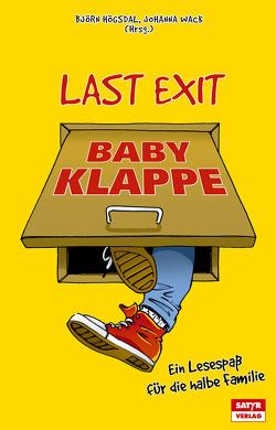 Last Exit Babyklappe von Högsdal,  Björn, Wack,  Johanna