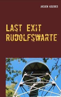 Last Exit Rudolfswarte von Krieger,  Jochen