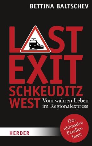 Last Exit Schkeuditz West von Baltschev,  Bettina
