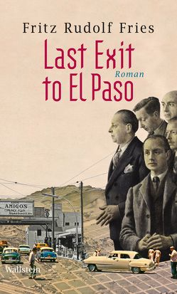 Last Exit to El Paso von Fries,  Fritz Rudolf