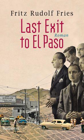 Last Exit to El Paso von Fries,  Fritz Rudolf