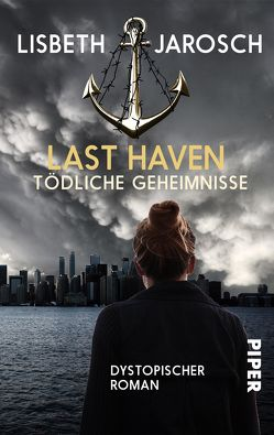 Last Haven – Tödliche Geheimnisse von Jarosch,  Lisbeth