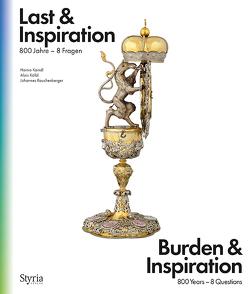 Last & Inspiration / Burden & Inspiration von Kaindl,  Heimo, Kölbl,  Alois, Rauchenberger,  Johannes
