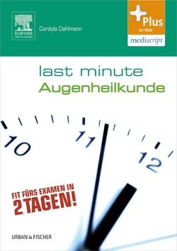 Last Minute Augenheilkunde von Dahlmann,  Cordula
