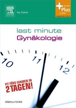 Last Minute Gynäkologie von Goerke,  Kay