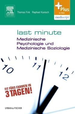 Last Minute Medizinische Psychologie und medizinische Soziologie von Fink,  Thomas, Kunisch,  Raphael, Weltzer,  Victoria