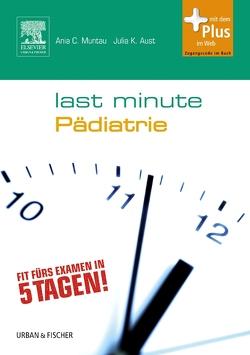 Last Minute Pädiatrie von Aust,  Julia K., Muntau,  Ania Carolina