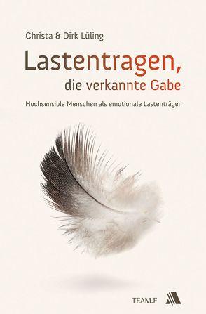 Lastentragen – die verkannte Gabe von Lüling,  Christa, Lüling,  Dirk