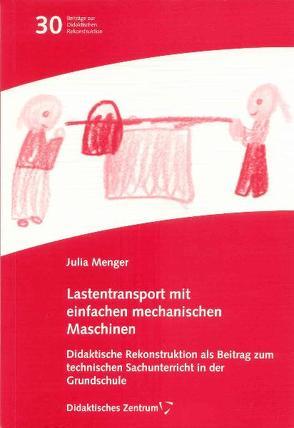 Lastentransport mit einfachen mechanischen Maschinen von Menger,  Julia