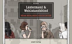Lästermaul & Wohlstandskind von Dinter,  Tim, Martenstein,  Harald, Ulrich,  Johann
