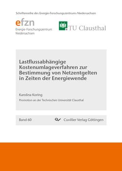 Lastflussabhängige Kostenumlageverfahren zur Bestimmung von Netzentgelten in Zeiten der Energiewende (Band 60) von Koring,  Karolina