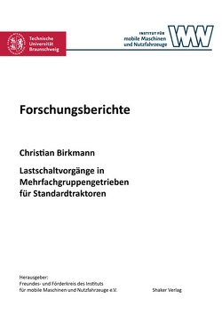 Lastschaltvorgänge in Mehrfachgruppengetrieben für Standardtraktoren von Birkmann,  Christian