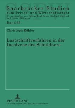 Lastschriftverfahren in der Insolvenz des Schuldners von Köhler,  Christoph