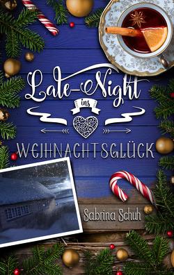 Late-Night ins Weihnachtsglück von Schuh,  Sabrina