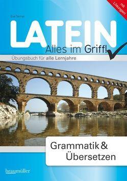 Latein – Alles im Griff! Grammatik & Übersetzen von Kohlmayer,  Jakob, Teimel,  Eva