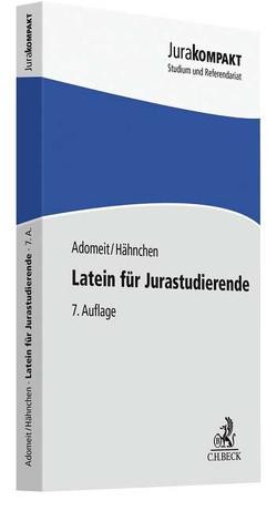 Latein für Jurastudierende von Adomeit,  Klaus, Hähnchen,  Susanne