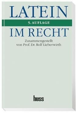 Latein im Recht von Lieberwirth,  Rolf