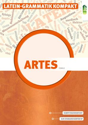 Latein in unserer Zeit – Artes. Latein-Grammatik kompakt von Oswald,  Renate