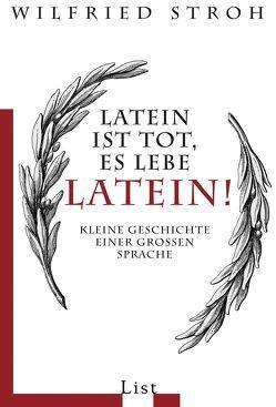 Latein ist tot, es lebe Latein! von Günter Mattei, Stroh,  Wilfried