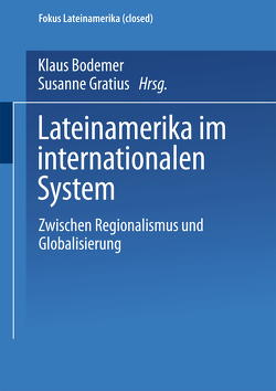 Lateinamerika im internationalen System von Bodemer,  Klaus, Gratius,  Susanne