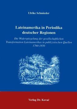Lateinamerika in Periodika deutscher Regionen von Schmieder,  Ulrike