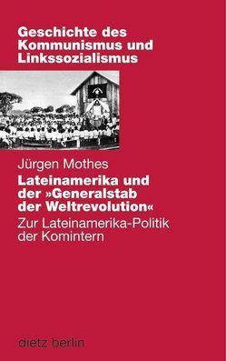 """Lateinamerika und der """"Generalstab"""" der Weltrevolution von Meschkat,  Klaus, Mothes,  Jürgen"""