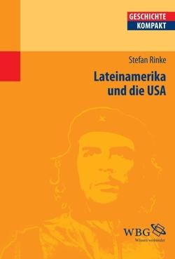 Lateinamerika und die USA von Puschner,  Uwe, Rinke,  Stefan