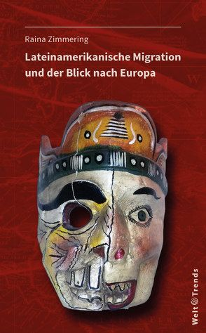 Lateinamerikanische Migration und der Blick nach Europa von Zimmering,  Raina