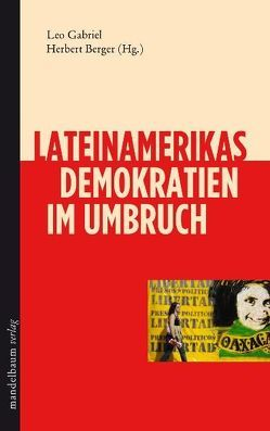 Lateinamerikas Demokratien im Umbruch von Berger,  Herbert, Gabriel,  Leo