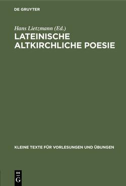 Lateinische altkirchliche Poesie von Lietzmann,  Hans