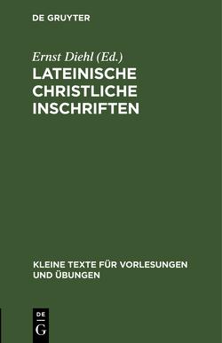Lateinische christliche Inschriften von Diehl,  Ernst