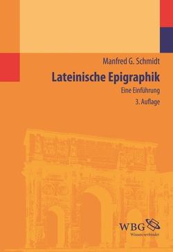 Lateinische Epigraphik von Schmidt,  Manfred G.