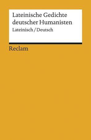 Lateinische Gedichte deutscher Humanisten von Schnur,  Harry C, Wiegand,  Hermann