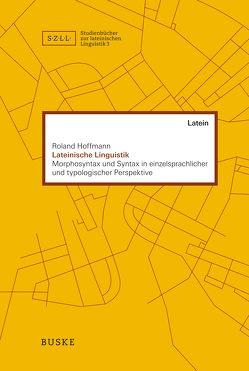 Lateinische Linguistik von Hoffmann,  Roland