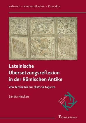 Lateinische Übersetzungsreflexion in der Römischen Antike von Hinckers,  Sandra
