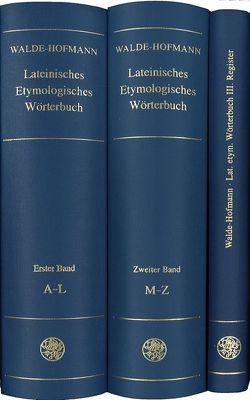 Lateinisches etymologisches Wörterbuch von Hofmann,  J B, Walde,  Alois