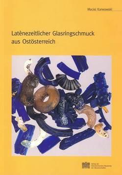 Latenezeitllicher Glasringschmuck aus Ostösterreich von Friesinger,  Herwig, Karwowski,  Maciej
