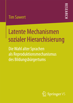 Latente Mechanismen sozialer Hierarchisierung von Sawert,  Tim