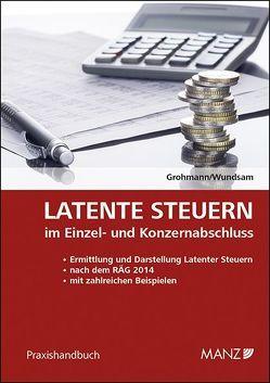 Latente Steuern von Grohmann,  Wolfgang, Wundsam,  Peter