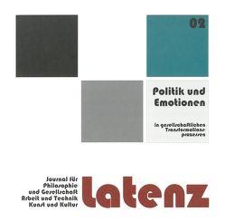latenz – Journal 2|2017 – Journal für Philosophie und Gesellschaft, Arbeit und Technik, Kunst und Kultur von Scherer,  Irene, Schröter,  Welf