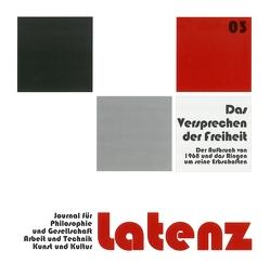 Latenz – Journal für Philosophie und Gesellschaft, Arbeit und Technik, Kunst und Kultur von Scherer,  Irene, Schröter,  Welf